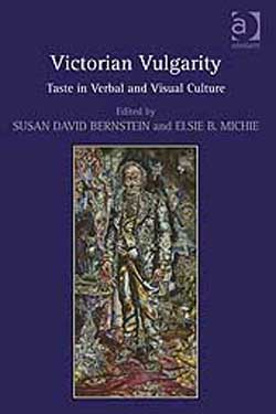 Victorian Vulgarity: Taste in Verbal and Visual Culture cover