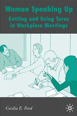 Women Speaking Up: Getting and Using Turns in Workplace Meetings cover
