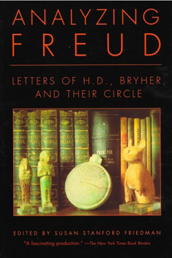 Analyzing Freud: Letters of H.D., Bryher, and Their Circle cover