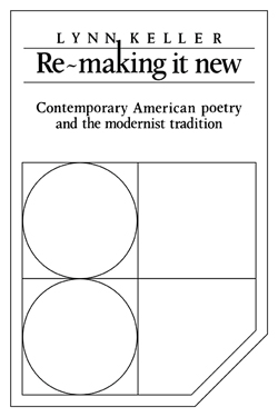 Re-Making It New: Contemporary American Poetry and the Modernist Tradition cover