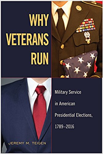 a11a802f1 Jeremy M. Teigen. Why Veterans Run  Military Service in American  Presidential Elections